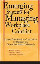 Emerging Systems for Managing Workplace Conflict : Lessons from American...