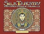 The Silk Tapestry : And Other Chinese Folktales: Songs of Our Ancestors Vol 2