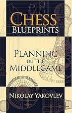 Chess Blueprints: Planning in the Middlegame. NEW BOOK