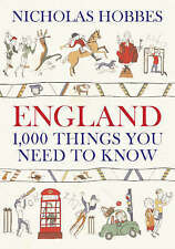 England: 1000 Things You Need to Know by Nicholas Hobbes (Hardback, 2006)