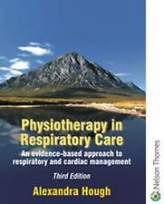 Physiotherapy in Respiratory Care: A Problem-Solving Approach by Francis...
