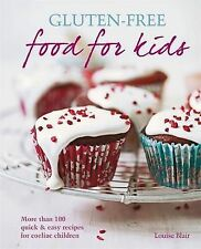 Gluten-free Food for Kids: More than 100 quick and easy recipes for coeliac chil