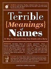 The Terrible Meanings of Names: Or Why You Shouldn't Poke Your Giselle with a Ba