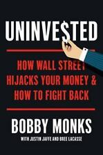 Uninvested: How Wall Street Hijacks Your Money and How to Fight Back - Good - Mo