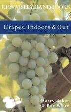 Grapes: Indoors & Out (Rhs Wisley Handbooks)