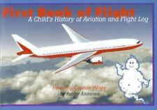 First Book of Flight : A Child's History of Aviation and Flight Log by Ashley...