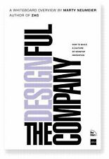 The Designful Company : How to Build a Culture of Nonstop Innovation by Marty...