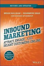 Inbound Marketing : Attract, Engage, and Delight Customers Online by Brian...
