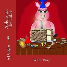 Word Play: Able Is on the Table : Word Play by A. Crigler (2014, Paperback,...