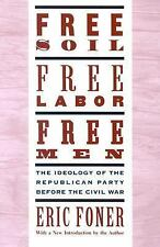 Free Soil, Free Labor, Free Men: The Ideology of the Republican Party before the