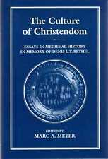 Meyer, Marc A. (editor) THE CULTURE OF CHRISTENDOM : ESSAYS IN MEDIEVAL HISTORY