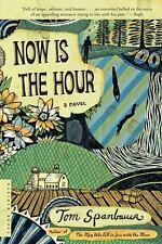Now Is the Hour by Tom Spanbauer (2007, Paperback)