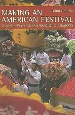 Making an American Festival: Chinese New Year in San Francisco's China-ExLibrary