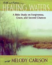 Healing Waters Participant Book: Bible Study Forgiveness Grace by Melody Carlson