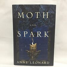 Moth and Spark by Anne Leonard HC DJ 1st/1st Free Shipping