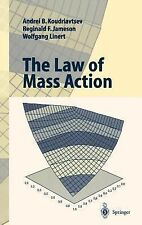 The Law of Mass Action : And Its Statistical Mechanical Basis by Wolfgang...