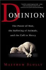 Dominion: The Power of Man, Suffering of Animals, the Call to Mercy : New  *ZB