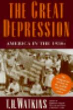 The Great Depression : America in the 1930s by T. H. Watkins (1993, Hardcover)