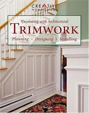 Decorating with Architectural Trimwork: Planning, Designing, Installing Silber