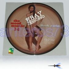 "THE MOOD MOSAIC 14 ""BOOK A TRIP""PICTURE DISC SEXY COVER"