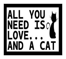All You Need Is Love...And A Cat, Funny Cat Magnet for Fridge or Car...New!!!