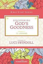 Women of Faith Study Guide: Discovering God's Goodness by Women of Women of...