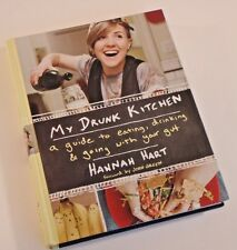 My Drunk Kitchen : A Guide to Eating, Drinking, and Going with Your Gut by Hanna