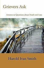 Grievers Ask: Answers to Questions about Death and Loss (A)