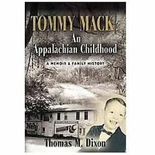 Tommy Mack: An Appalachian Childhood by Thomas M. Dixon (2011, Paperback)