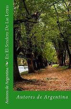 En el Sendero de Las Letras : Autores de Argentina by Gladys Viviana...