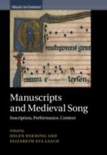 Manuscripts and Medieval Song: Inscription, Performance, Context (Music in Conte