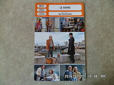 CARTE FICHE CINEMA 2011 LE HAVRE Andre Wilms Kati Outinen JP Darroussin