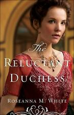 The Reluctant Duchess (Ladies of the Manor), White, Roseanna M., Good Book
