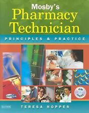 Mosby's Pharmacy Technician: Principles and Practice (with CD-Rom), Theresa Hopp