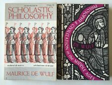 PHILOSOPHY & CIVILIZATION in the MIDDLE AGES & Scholastic Philosophy Lot De Wulf
