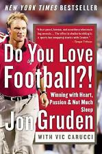 Do You Love Football?! : Winning with Heart, Passion, and Not Much Sleep by...