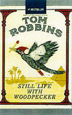 Still Life with Woodpecker by Tom Robbins (Paperback, 2001) New Book