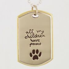 All My Children Have Paws Pendant & Chain Pawprint Good for Cats or Dogs 16 in.