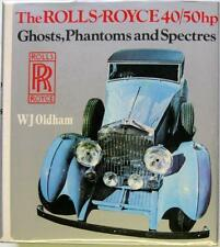 THE ROLLS-ROYCE 40/50 HP GHOSTS, PHANTOMS AND SPECTRES - ISBN:0854291628 BOOK