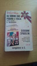 LIBRO GLI UOMINI CHE FECERO L'ITALIA VOL 2 IL NOVECENTO SPADOLINI LONGANESI 1972