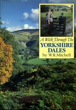 A Walk Through the Yorkshire Dales by WR Mitchell (hardback)