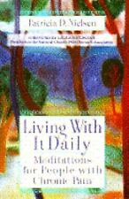 Living With it Daily: Meditations for People with Chronic Pain
