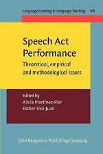 Speech Act Performance: Theoretical, empirical and methodological issues (Langua