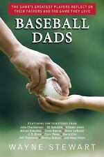 Baseball Dads : The Game's Greatest Players Reflect on Their Fathers and the...