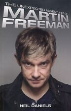 The Unexpected Adventures of Martin Freeman, Neil Daniels, Very Good condition,