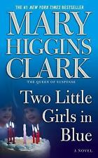 Two Little Girls in Blue by Mary Higgins Clark (2007, Paperback)