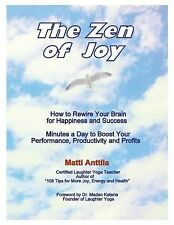 The Zen of Joy : How to Rewire Your Brain for Happiness and Success. Minutes...