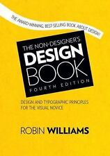 The Non-Designer's Design Book : Design and Typographic Priciples for the...