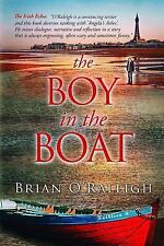 The Boy in the Boat by Brian O'Raleigh (2013, Paperback)