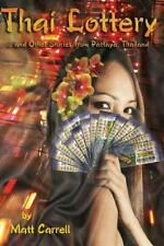 Thai Lottery... and Other Stories from Pattaya, Thailand by Matt Carrell (2012,…